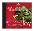 repeat the sounding joy glenn close placido domingo